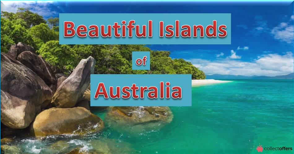 Get Blown Away by The Breath-taking Island Destinations of Australia