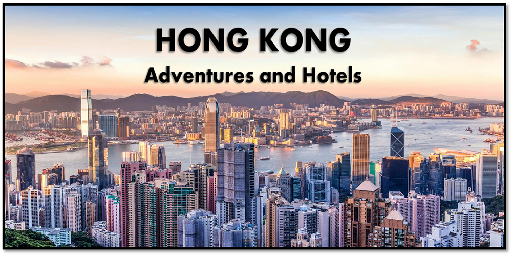 10 Best Adventure Tours And Hotels To Stay In Hong Kong