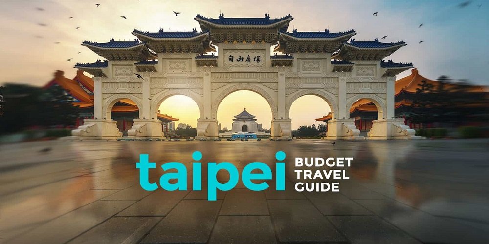 The Complete Taipei Travel Guide For First Time Travellers