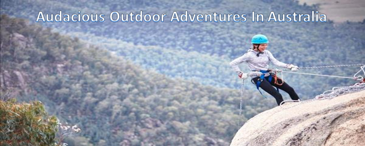 Audacious Outdoor Adventures In Australia