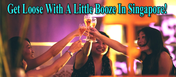 Get Loose With A Little Booze In Singapore!