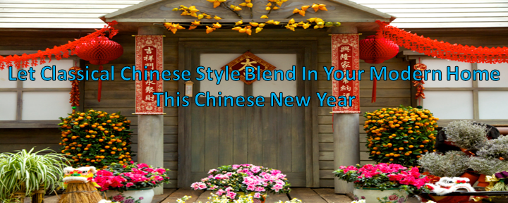 Let Classical Chinese Style Blend In Your Modern Home This Chinese New Year