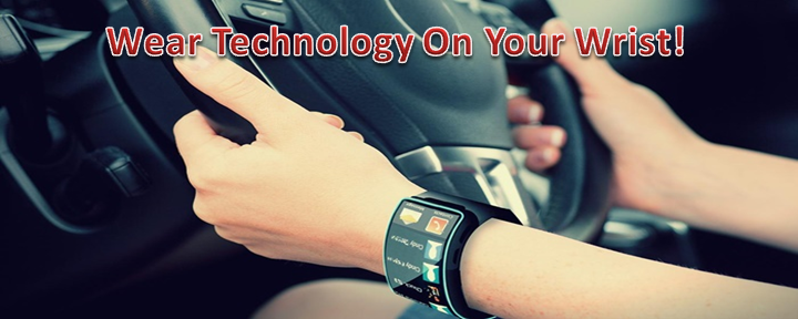 Wear Technology On Your Wrist!