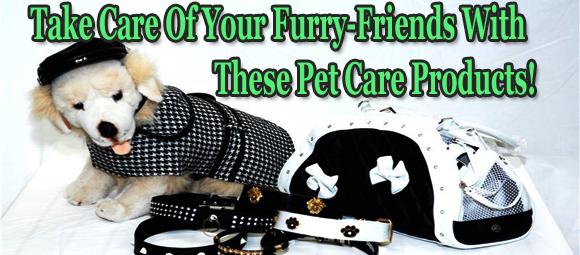 Take Care Of Your Furry-Friends With These Pet Care Products!