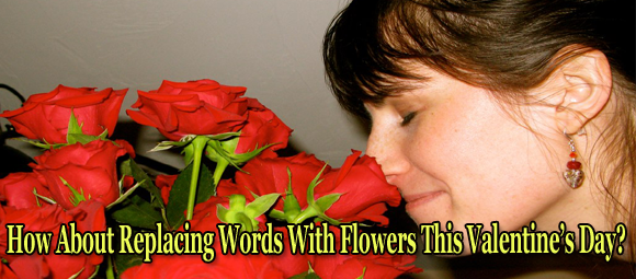 How About Replacing Words With Flowers This Valentine's Day?