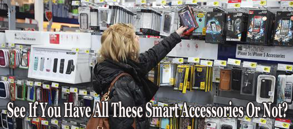 See If You Have All These Smart Accessories Or Not?