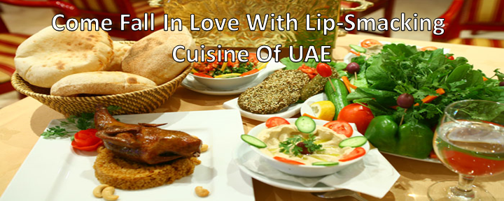 Come Fall In Love With Lip-Smacking Cuisine Of UAE