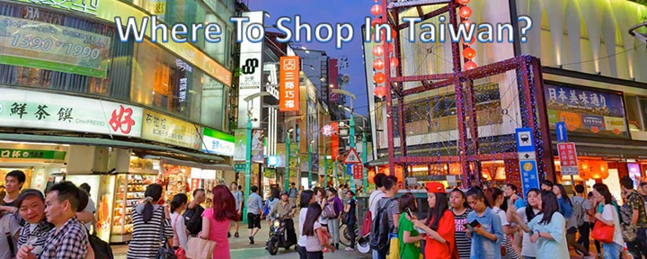 Where To Shop In Taiwan?