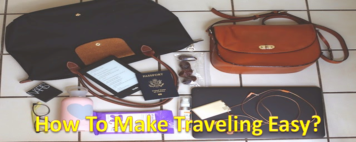How To Make Traveling Easy?