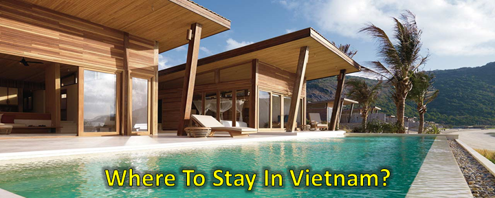 Where To Stay In Vietnam?